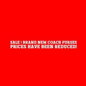 New With Tag Coach full size Purses PRICE REDUCED